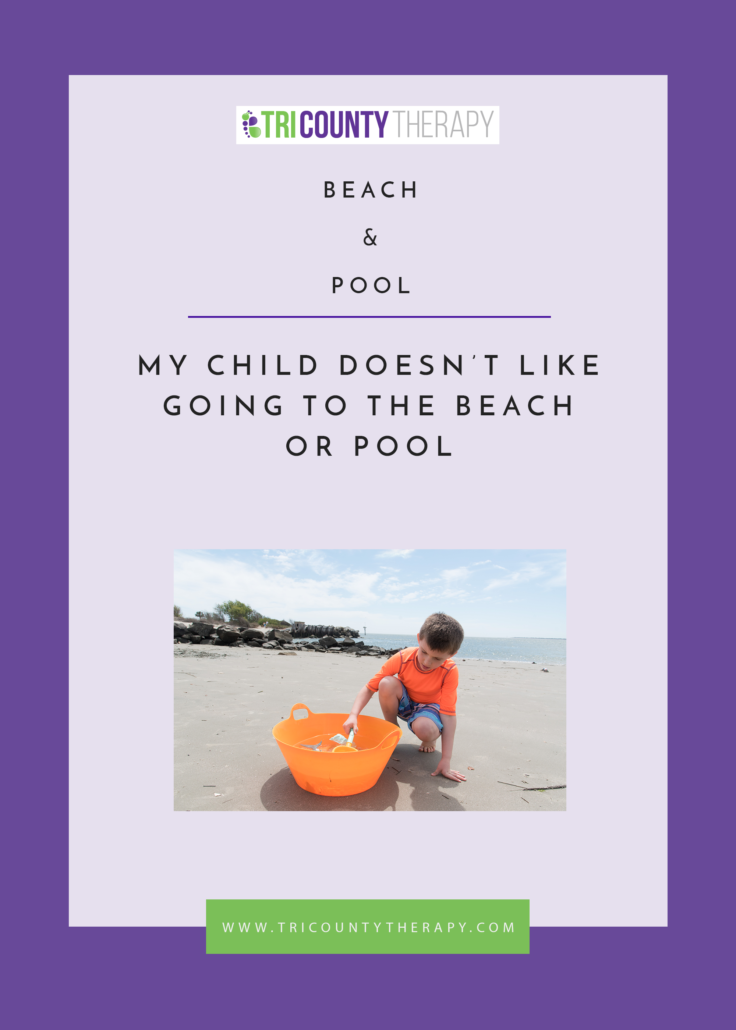 Beach & Pool: My Child Doesn't Like Going To The Beach Or Pool
